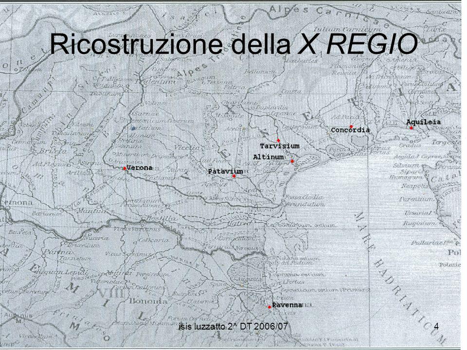 isis luzzatto 2^ DT 2006/074 Ricostruzione della X REGIO