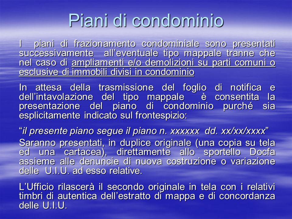 Piani di condominio I piani di frazionamento condominiale sono presentati successivamente alleventuale tipo mappale tranne che nel caso di ampliamenti