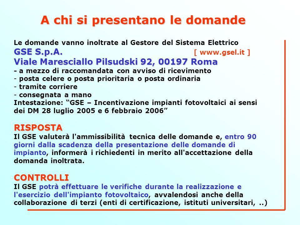 A chi si presentano le domande Le domande vanno inoltrate al Gestore del Sistema Elettrico GSE S.p.A.