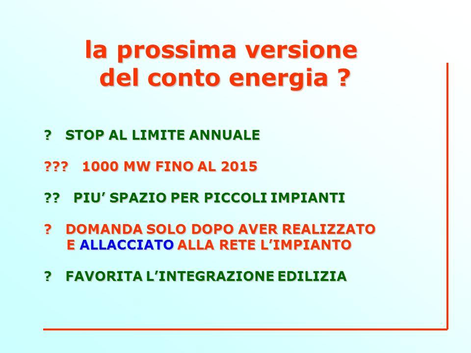 la prossima versione del conto energia . STOP AL LIMITE ANNUALE .