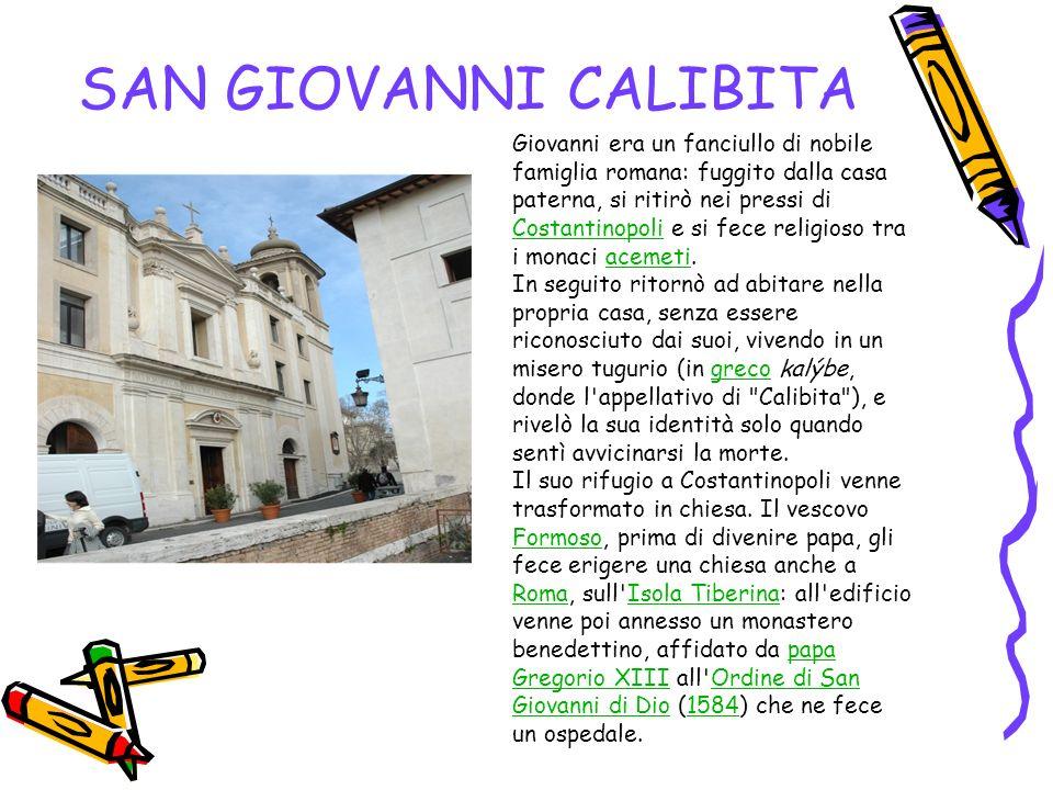 SAN GIOVANNI CALIBITA Giovanni era un fanciullo di nobile famiglia romana: fuggito dalla casa paterna, si ritirò nei pressi di Costantinopoli e si fec
