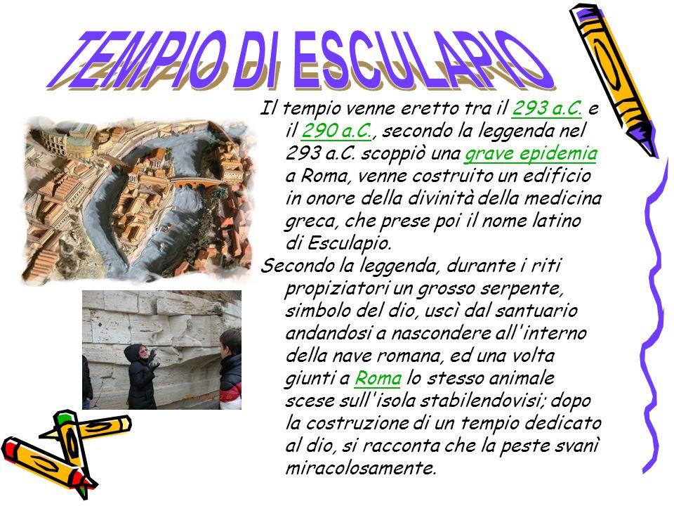 Il tempio venne eretto tra il 293 a.C. e il 290 a.C., secondo la leggenda nel 293 a.C. scoppiò una grave epidemia a Roma, venne costruito un edificio