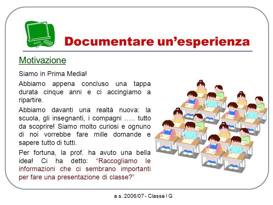 7 Incontro ravvicinato con la prima G ovvero La classe si presenta utilizzando la matematica a.s. 2006/07 – Classe I G – Prof.ssa Lidia Buccellato S.M