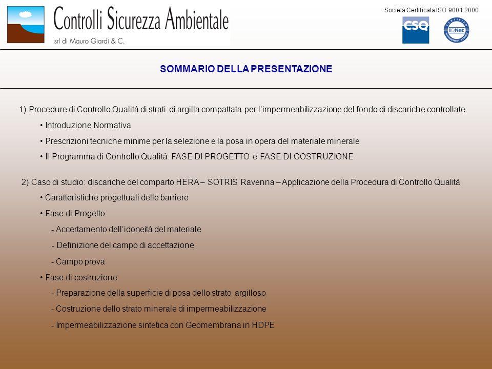 Società Certificata ISO 9001:2000 PROCEDURE DI CONTROLLO QUALITÀ DI STRATI DI ARGILLA COMPATTATA PER LIMPERMEABILIZZAZIONE DEL FONDO DI DISCARICHE CONTROLLATE Decreto Legislativo 13 gennaio 2003, n.
