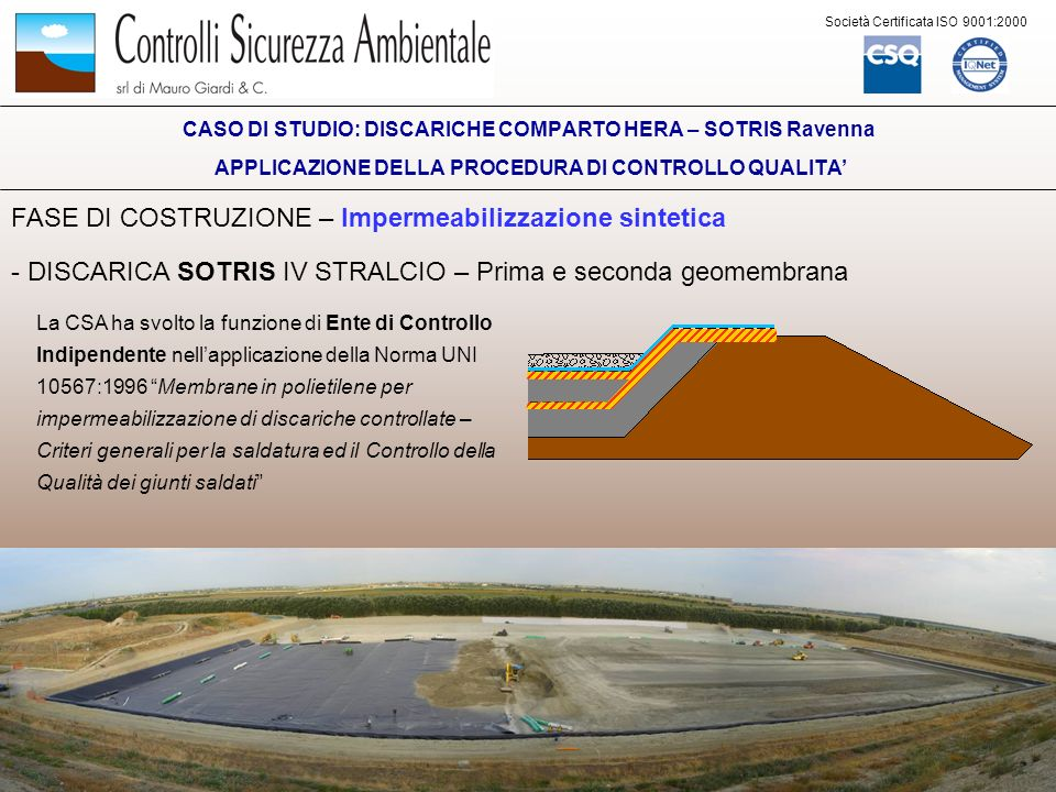 Società Certificata ISO 9001:2000 FASE DI COSTRUZIONE – Impermeabilizzazione sintetica - DISCARICA SOTRIS IV STRALCIO – Prima e seconda geomembrana CA