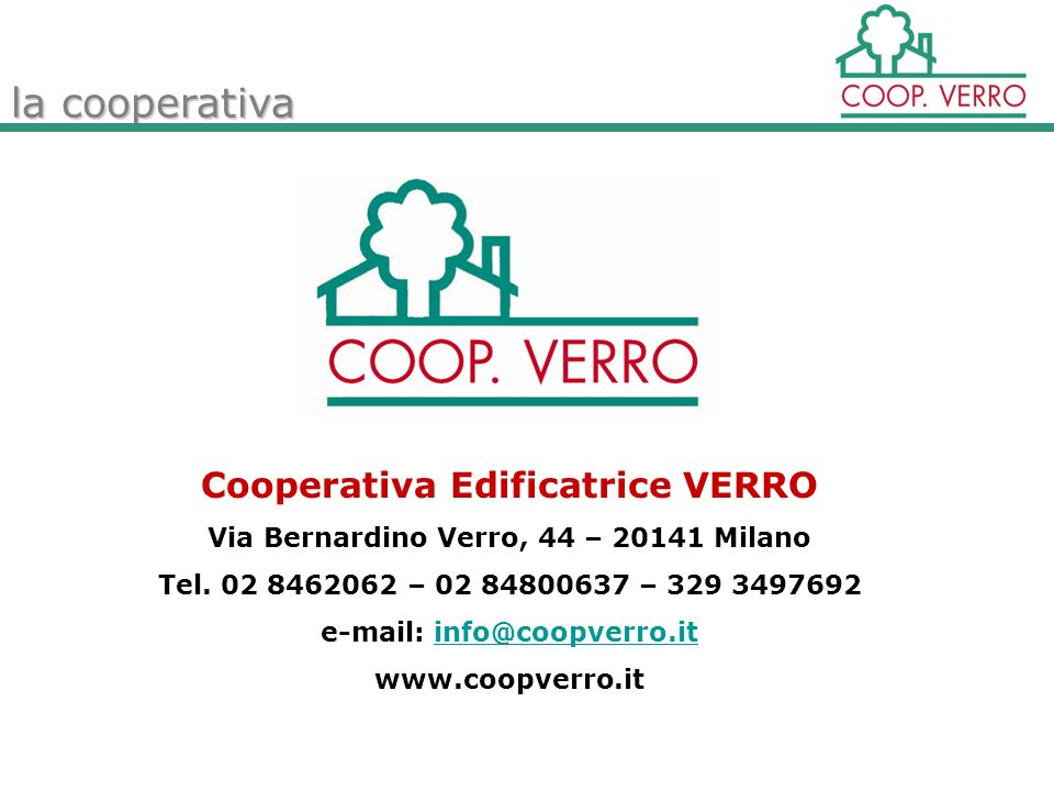 Cooperativa Edificatrice VERRO Via Bernardino Verro, 44 – 20141 Milano Tel.