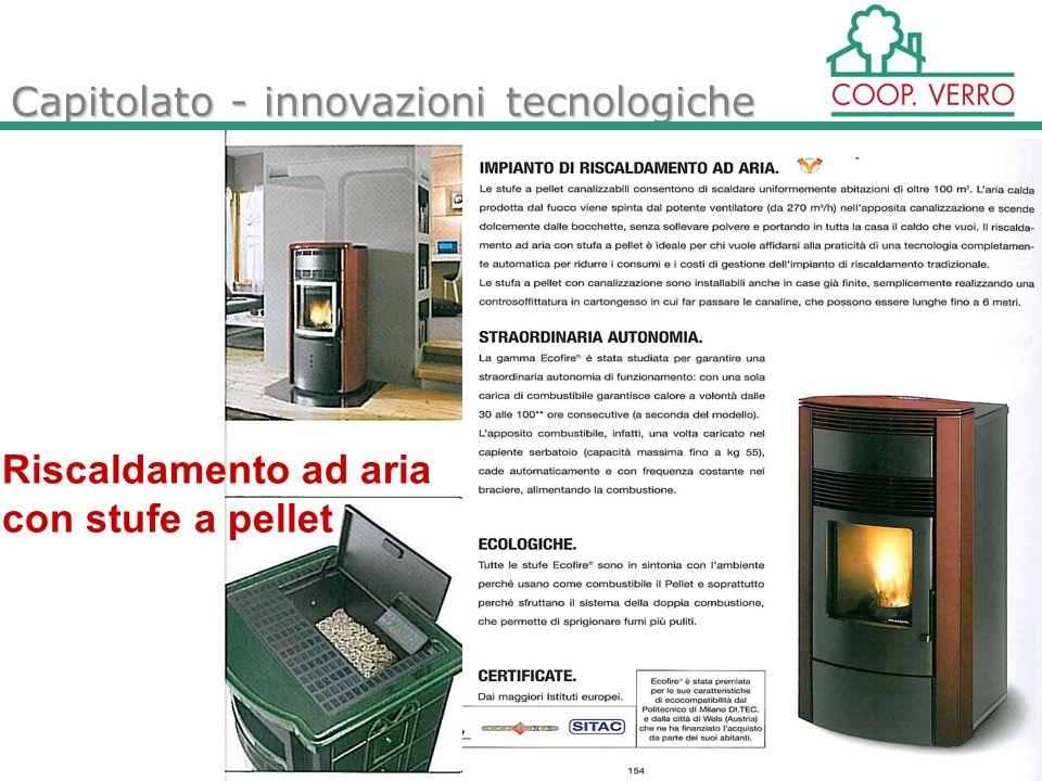 Capitolato - innovazioni tecnologiche Riscaldamento ad aria con stufe a pellet