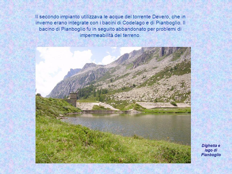 Il secondo impianto utilizzava le acque del torrente Devero, che in inverno erano integrate con i bacini di Codelago e di Pianboglio.