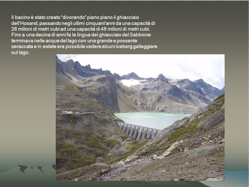 Il bacino è stato creato divorando piano piano il ghiacciaio dellHosand, passando negli ultimi cinquantanni da una capacità di 26 milioni di metri cubi ad una capacità di 49 milioni di metri cubi.