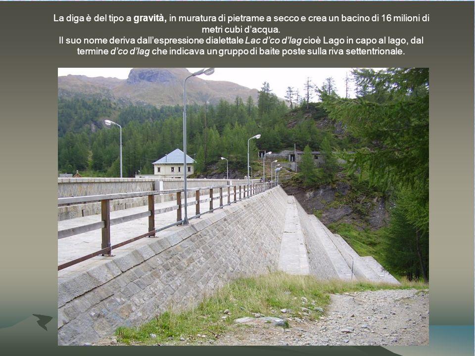 La diga è del tipo a gravità, in muratura di pietrame a secco e crea un bacino di 16 milioni di metri cubi dacqua.