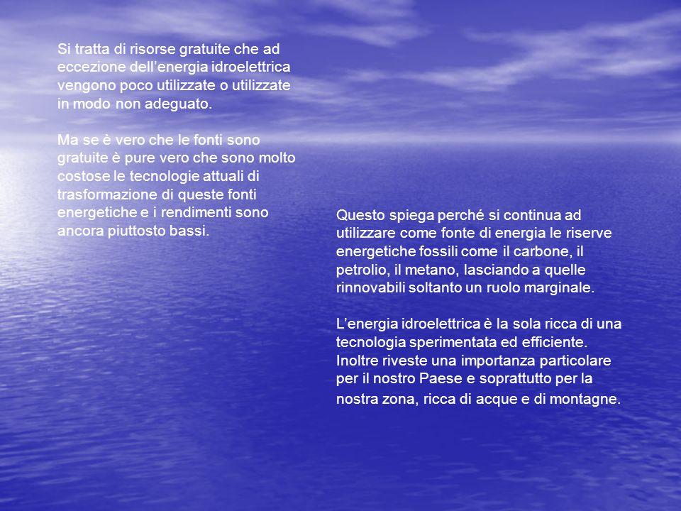 Energia Idroelettrica Lacqua contenuta in un bacino idroelettrico possiede energia potenziale.