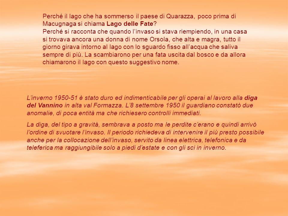 Perché il lago che ha sommerso il paese di Quarazza, poco prima di Macugnaga si chiama Lago delle Fate.