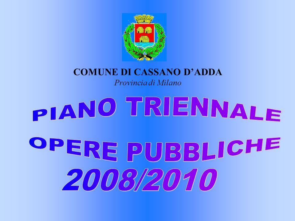 Piano triennale Opere Pubbliche CHE COSE IL PIANO TRIENNALE DELLE OPERE PUBBLICHE.