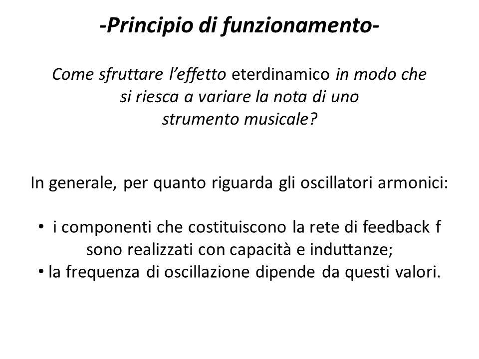 -Principio di funzionamento- Come sfruttare leffetto eterdinamico in modo che si riesca a variare la nota di uno strumento musicale? In generale, per