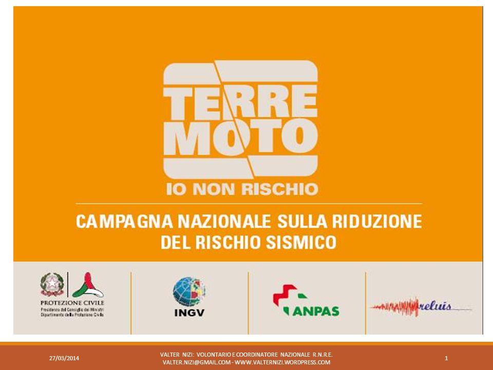 «Terremoto, io non rischio» 28 e 29 settembre 2013 Piazza Pia Albano Laziale (RM) VALTER NIZI: VOLONTARIO E COORDINATORE NAZIONALE R.N.R.E.
