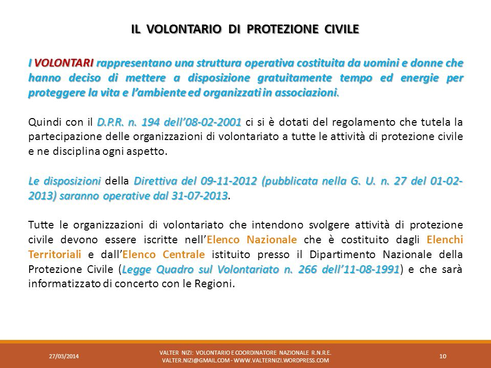 IL VOLONTARIO DI PROTEZIONE CIVILE VALTER NIZI: VOLONTARIO E COORDINATORE NAZIONALE R.N.R.E. VALTER.NIZI@GMAIL.COM - WWW.VALTERNIZI.WORDPRESS.COM 10 I