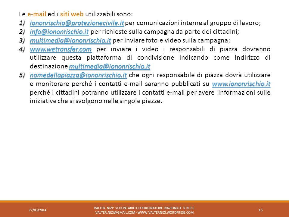 27/03/2014 VALTER NIZI: VOLONTARIO E COORDINATORE NAZIONALE R.N.R.E. VALTER.NIZI@GMAIL.COM - WWW.VALTERNIZI.WORDPRESS.COM 15 Le e-mail ed i siti web u