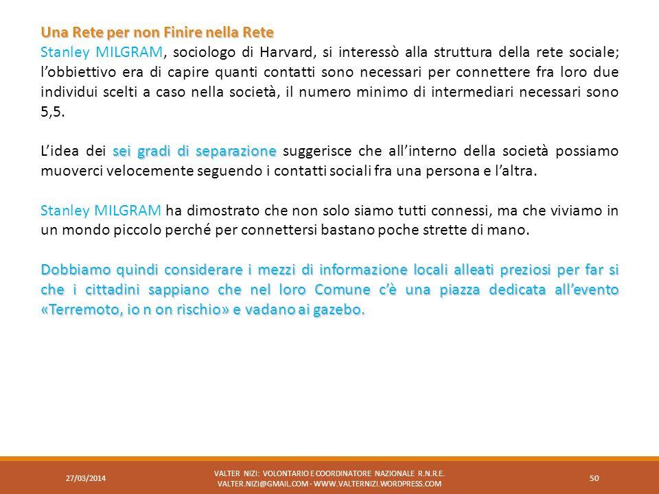 27/03/2014 VALTER NIZI: VOLONTARIO E COORDINATORE NAZIONALE R.N.R.E. VALTER.NIZI@GMAIL.COM - WWW.VALTERNIZI.WORDPRESS.COM 50 Una Rete per non Finire n