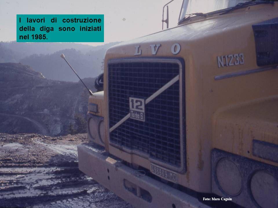 I lavori di costruzione della diga sono iniziati nel 1985. Foto: Mara Cagnin