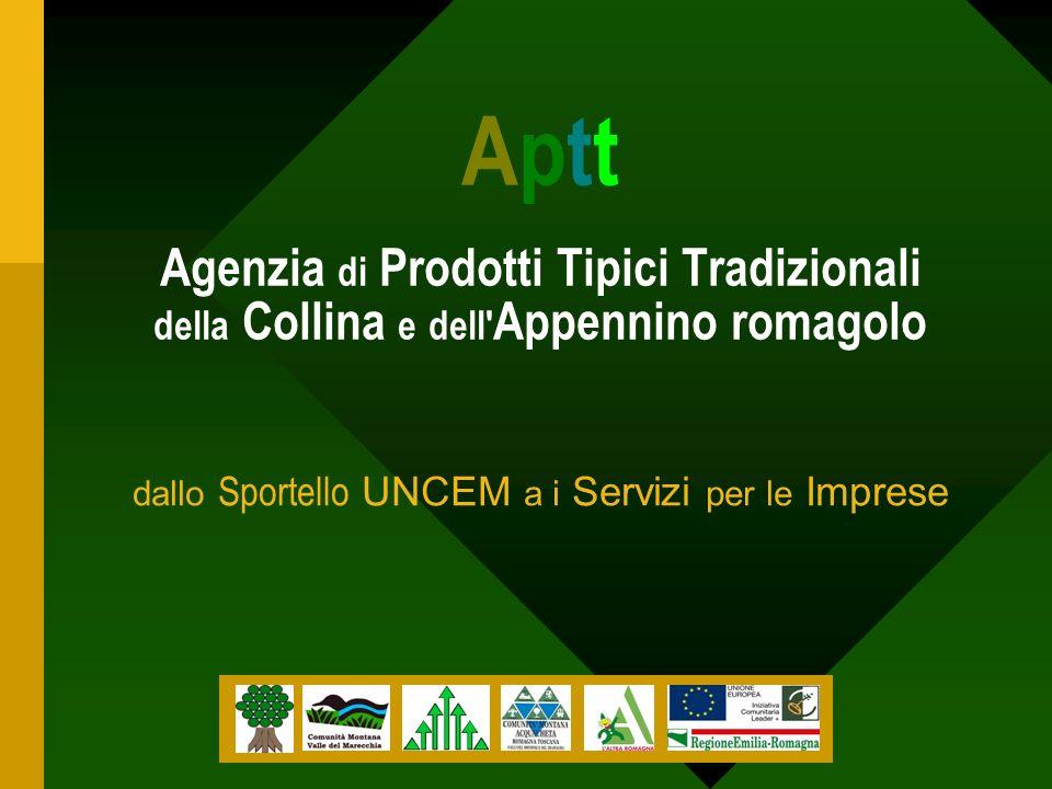 dallo Sportello UNCEM a i Servizi per le Imprese Aptt Agenzia di Prodotti Tipici Tradizionali della Collina e dell Appennino romagolo