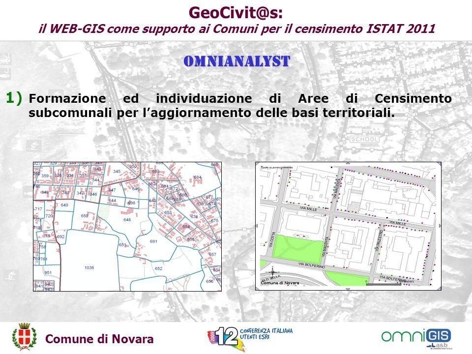 Comune di Novara GeoCivit@s: il WEB-GIS come supporto ai Comuni per il censimento ISTAT 2011 1) Formazione ed individuazione di Aree di Censimento subcomunali per laggiornamento delle basi territoriali.