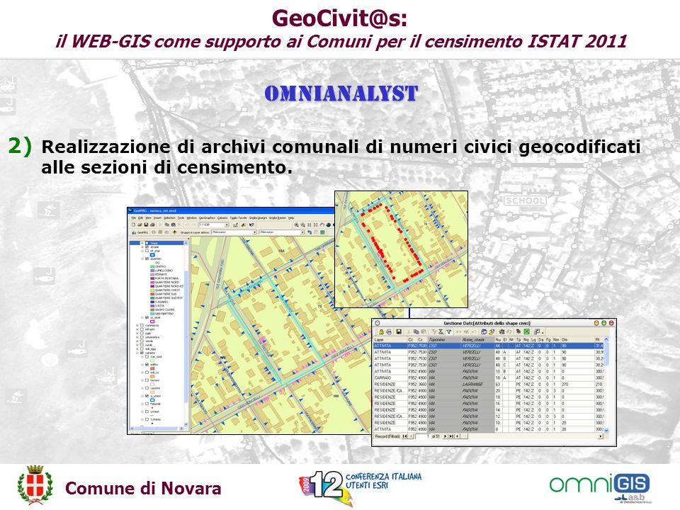 Comune di Novara GeoCivit@s: il WEB-GIS come supporto ai Comuni per il censimento ISTAT 2011 2) Realizzazione di archivi comunali di numeri civici geocodificati alle sezioni di censimento.