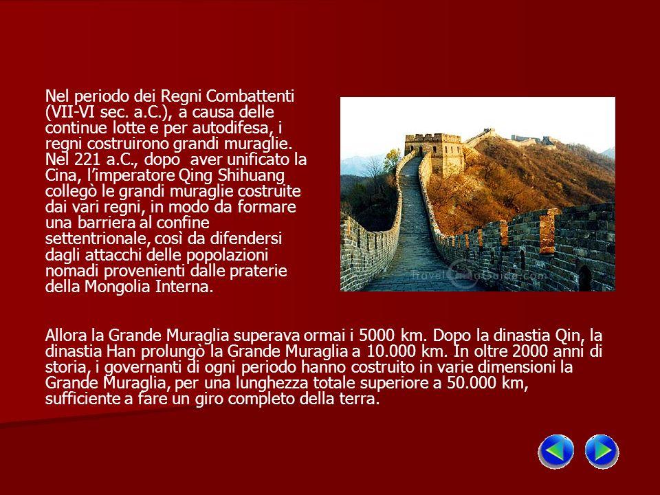 Nel periodo dei Regni Combattenti (VII-VI sec. a.C.), a causa delle continue lotte e per autodifesa, i regni costruirono grandi muraglie. Nel 221 a.C.
