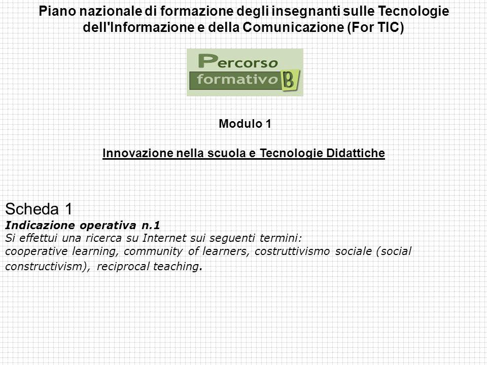 Piano nazionale di formazione degli insegnanti sulle Tecnologie dell'Informazione e della Comunicazione (For TIC) Modulo 1 Innovazione nella scuola e