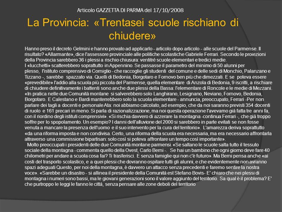 Articolo GAZZETTA DI PARMA del 17/10/2008 Hanno preso il decreto Gelmini e hanno provato ad applicarlo - articolo dopo articolo - alle scuole del Parmense.