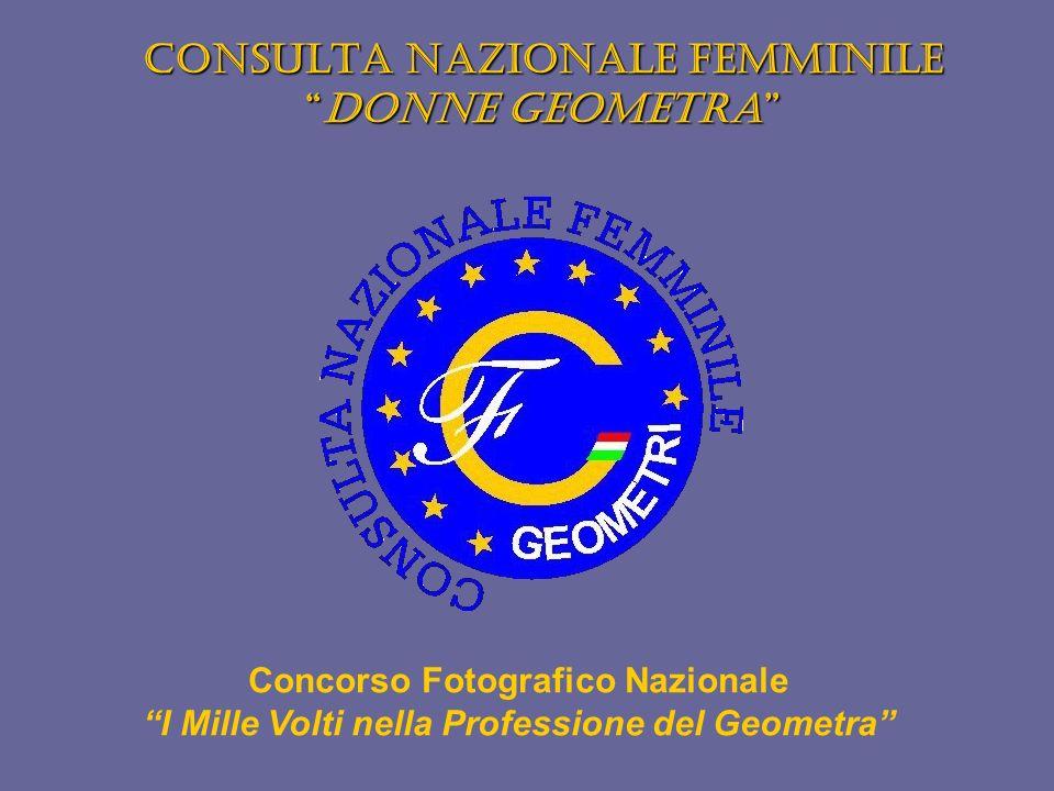 Consulta Nazionale FemminileDonne Geometra Concorso Fotografico Nazionale I Mille Volti nella Professione del Geometra