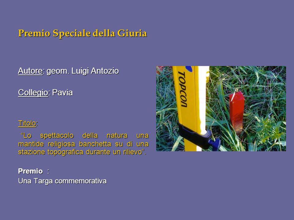 Premio Speciale della Giuria Autore: geom. Luigi Antozio Collegio: Pavia Titolo: Lo spettacolo della natura una mantide religiosa banchetta su di una