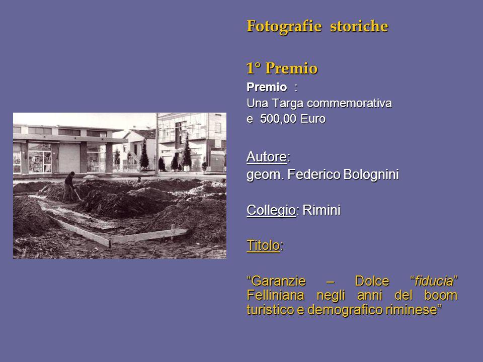 Fotografie storiche 1° Premio Premio : Una Targa commemorativa e 500,00 Euro Autore: geom. Federico Bolognini Collegio: Rimini Titolo: Garanzie – Dolc