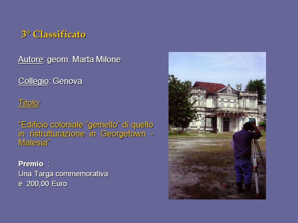3° Classificato 3° Classificato Autore: geom. Marta Milone Collegio: Genova Titolo: Edificio coloniale gemello di quello in ristrutturazione in George