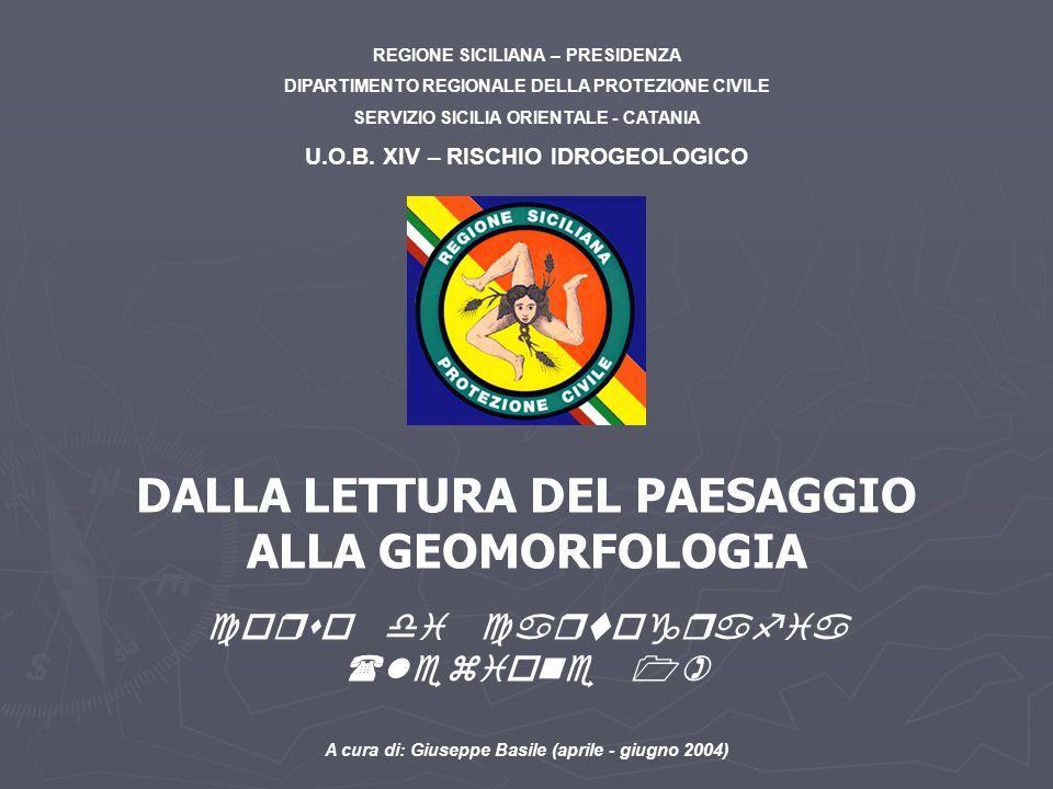 REGIONE SICILIANA – PRESIDENZA DIPARTIMENTO REGIONALE DELLA PROTEZIONE CIVILE SERVIZIO SICILIA ORIENTALE - CATANIA U.O.B. XIV – RISCHIO IDROGEOLOGICO