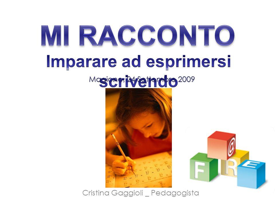 Magione, 24 Settembre 2009 Cristina Gaggioli _ Pedagogista
