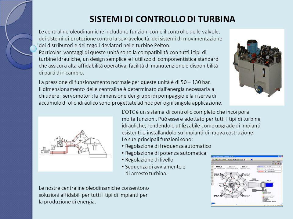 SISTEMI DI CONTROLLO DI TURBINA Le centraline oleodinamiche includono funzioni come il controllo delle valvole, dei sistemi di protezione contro la so