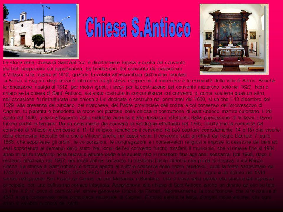 La storia della chiesa di SantAntioco è direttamente legata a quella del convento dei frati cappuccini cui apparteneva.