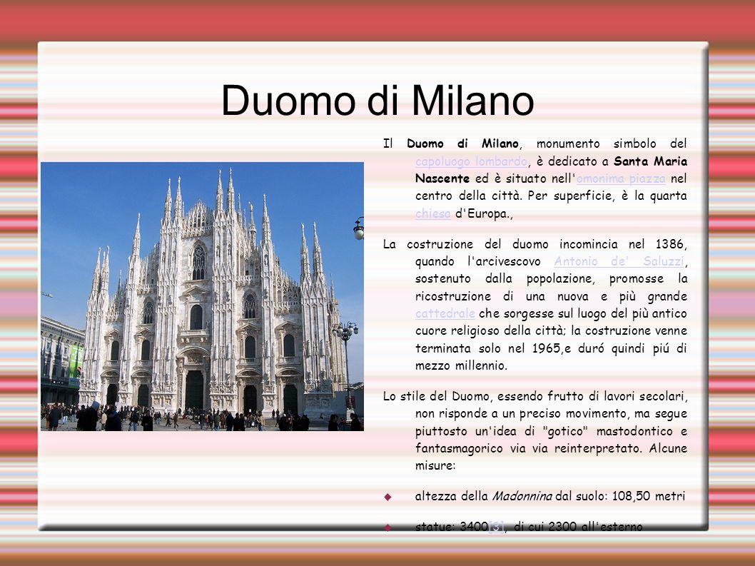 Duomo di Milano Il Duomo di Milano, monumento simbolo del capoluogo lombardo, è dedicato a Santa Maria Nascente ed è situato nell'omonima piazza nel c