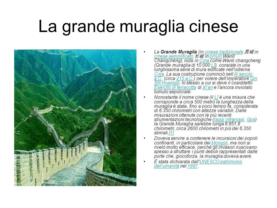 La grande muraglia cinese La Grande Muraglia (in cinese tradizionale in cinese semplificato in pinyin Wànlĭ Chángchéng), nota in Cina come Wanli chang