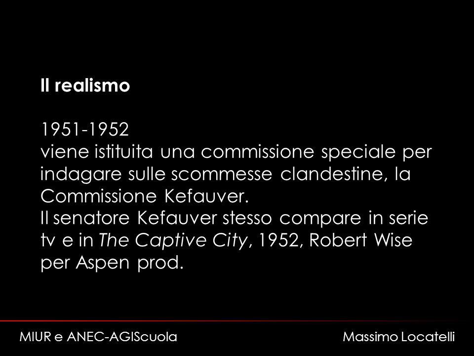 Il realismo 1951-1952 viene istituita una commissione speciale per indagare sulle scommesse clandestine, la Commissione Kefauver.