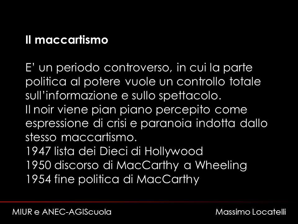 Il maccartismo E un periodo controverso, in cui la parte politica al potere vuole un controllo totale sullinformazione e sullo spettacolo.