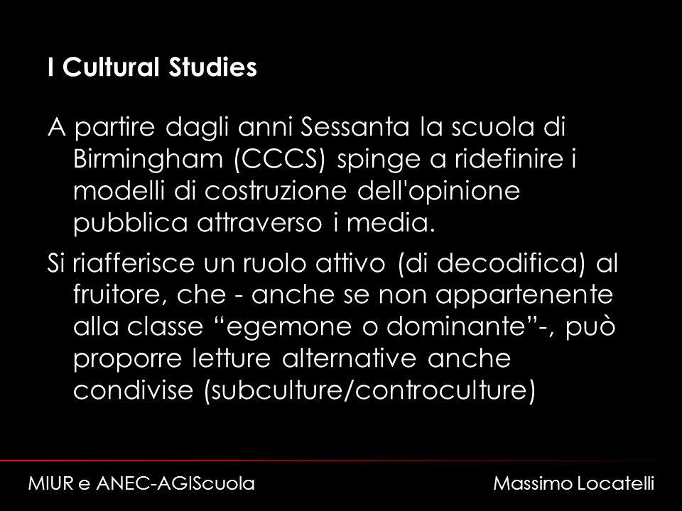 I Cultural Studies A partire dagli anni Sessanta la scuola di Birmingham (CCCS) spinge a ridefinire i modelli di costruzione dell opinione pubblica attraverso i media.