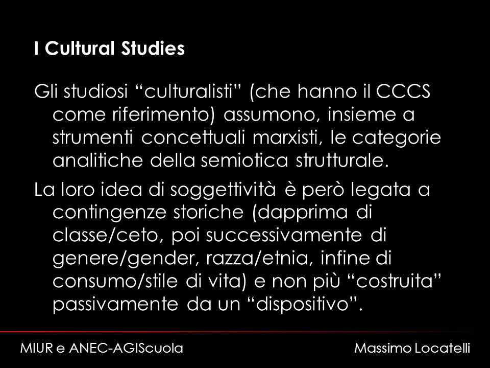 I Cultural Studies Gli studiosi culturalisti (che hanno il CCCS come riferimento) assumono, insieme a strumenti concettuali marxisti, le categorie analitiche della semiotica strutturale.