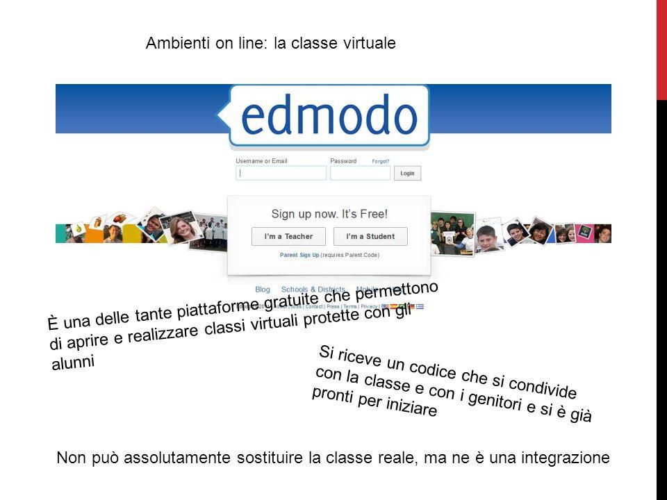 Ambienti on line: la classe virtuale È una delle tante piattaforme gratuite che permettono di aprire e realizzare classi virtuali protette con gli alu