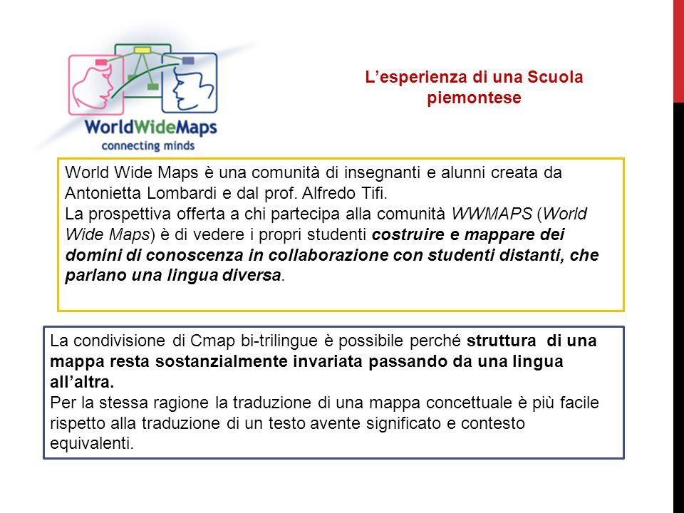 Lesperienza di una Scuola piemontese World Wide Maps è una comunità di insegnanti e alunni creata da Antonietta Lombardi e dal prof. Alfredo Tifi. La