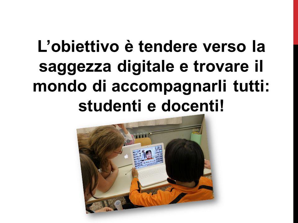 Lobiettivo è tendere verso la saggezza digitale e trovare il mondo di accompagnarli tutti: studenti e docenti!