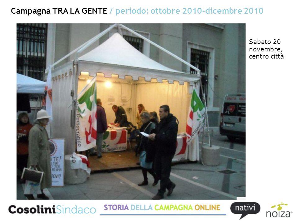 Campagna TRA LA GENTE / periodo: ottobre 2010-dicembre 2010 Sabato 20 novembre, centro città