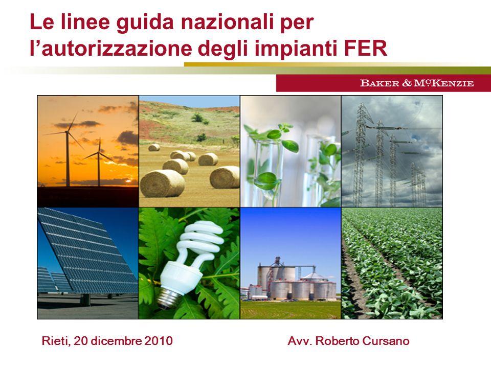 Le linee guida nazionali per lautorizzazione degli impianti FER Rieti, 20 dicembre 2010 Avv. Roberto Cursano