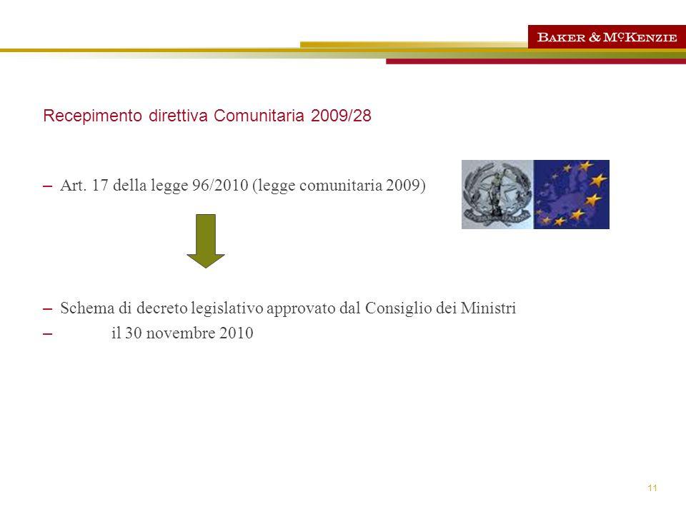 11 Recepimento direttiva Comunitaria 2009/28 – Art. 17 della legge 96/2010 (legge comunitaria 2009) – Schema di decreto legislativo approvato dal Cons