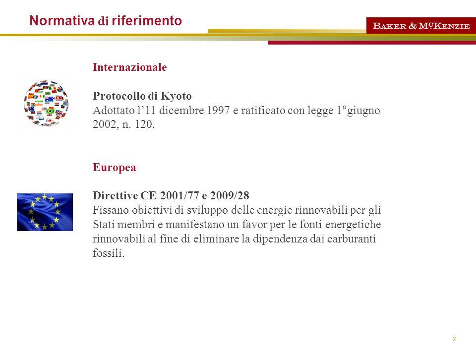 2 Internazionale Protocollo di Kyoto Adottato l11 dicembre 1997 e ratificato con legge 1°giugno 2002, n. 120. Europea Direttive CE 2001/77 e 2009/28 F